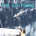 Top Cat Fishing